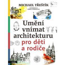 Umění vnímat architekturu...