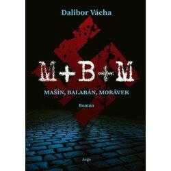M+ B+ M - Mašín, Balabán,...